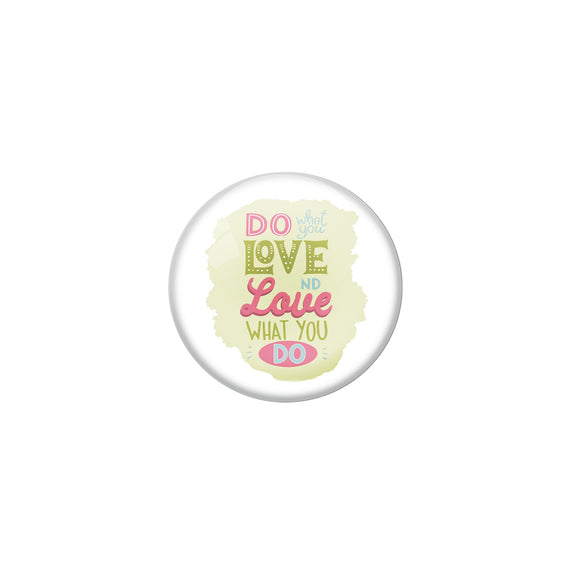 AVI Green Metal Fridge Magnet with Positive Quotes Do what you love and love what you do Design