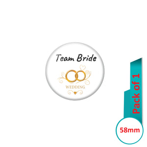 AVI Pin Badges with White Team Bride Wedding Ring Quote Design Pack of 1