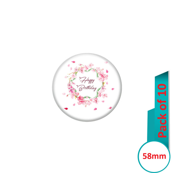 AVI Pin Badges with Multi Happy Birthday Badge With Flowers Quote Design Pack of 10