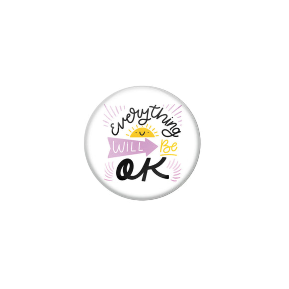 AVI White Metal Pin Badges with Positive Quotes Everything will be ok Design