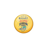 AVI Yellow Metal Pin Badges with Positive Quotes It semms to be impossible until its done Design