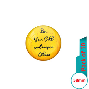 AVI Pin Badges with Yellow Be yourself and inspire others Quote Design Pack of 10