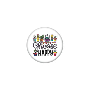 AVI White Metal Pin Badges with Positive Quotes Choose happy Design