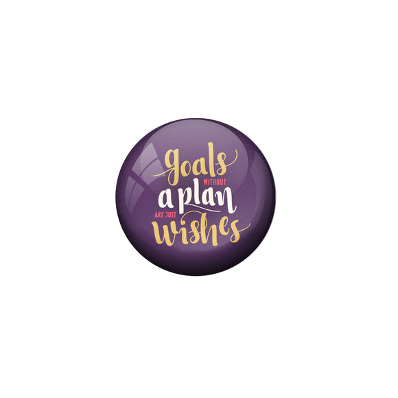 AVI Purple Metal Pin Badges with Positive Quotes Goal without plan are just wishes Design