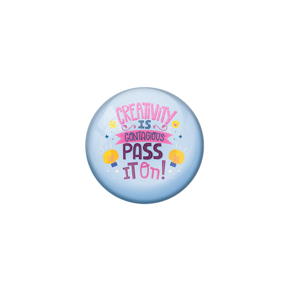 AVI Blue Metal Fridge Magnet with Positive Quotes Creativity is contagious pass it on Design