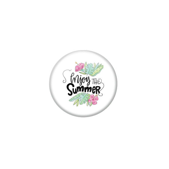 AVI White Metal Pin Badges with Positive Quotes Enjoy the summer Design