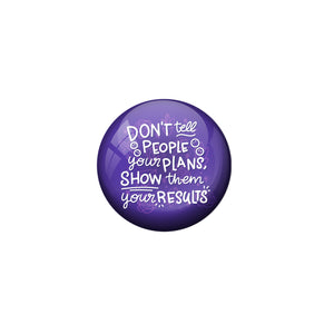 AVI Purple Metal Fridge Magnet with Positive Quotes Dont tell people your plans show them your results Design