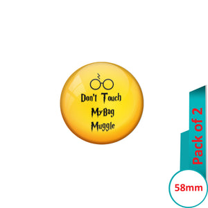 AVI Pin Badges with Yellow Don't touch my bag muggle Quote Design Pack of 2