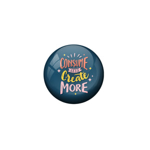 AVI Blue Metal Fridge Magnet with Positive Quotes Consume less create more Design