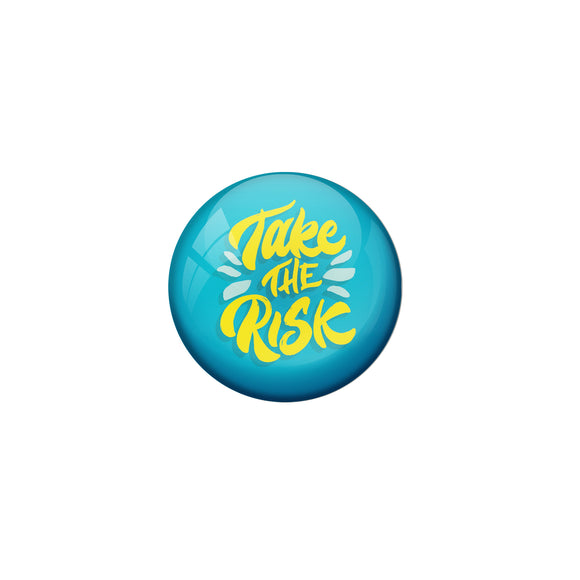 AVI Blue Metal Pin Badges with Positive Quotes Take the risk Design