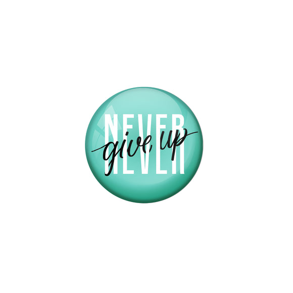 AVI Green Metal Pin Badges with Positive Quotes Never give up green Design