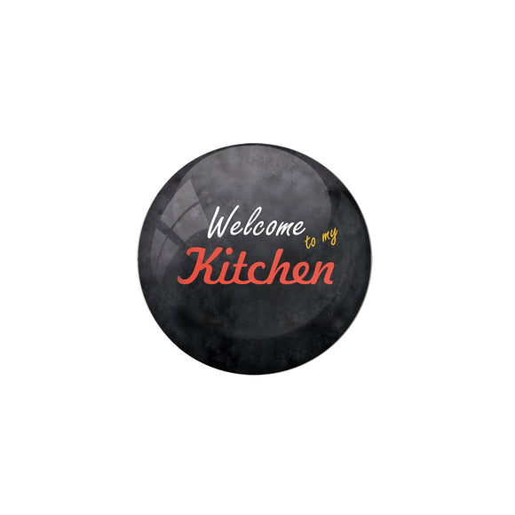 AVI Welcome to my kitchen Black Pin Badge Regular Size 58mm R8000510