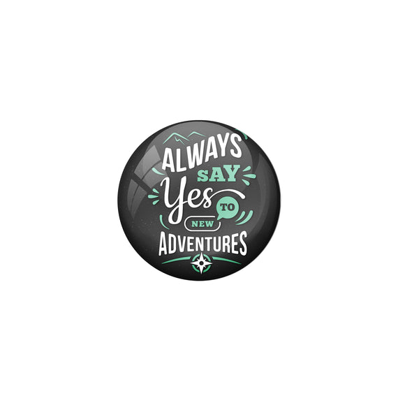 AVI Black Metal Fridge Magnet with Positive Quotes Always say yes to new adventure Design