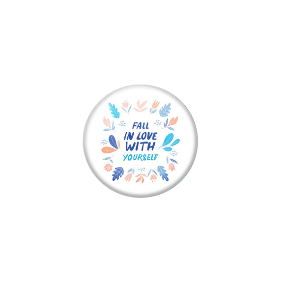 AVI White Metal Pin Badges with Positive Quotes Fall in love with yourself Design