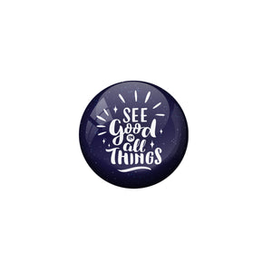 AVI Blue Metal Fridge Magnet with Positive Quotes See good in all things Design