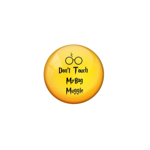 AVI Pin Badges with Yellow Don't touch my bag muggle Quote Deisgn Pack of 1