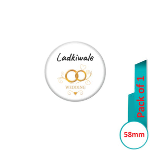 AVI Pin Badges with White  Ladki Wale Wedding Ring  Quote Design Pack of 1