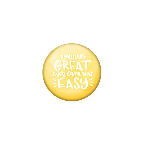 AVI Yellow Metal Pin Badges with Positive Quotes Nothing great ever comes that easy Design