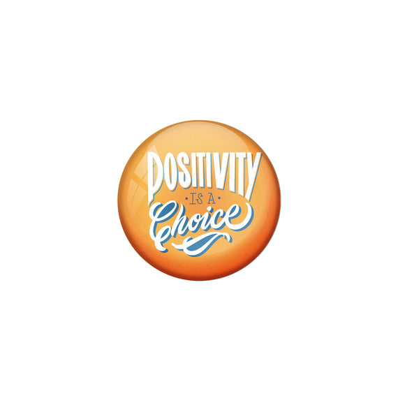 AVI Orange Metal Pin Badge Positivity is a choice Design