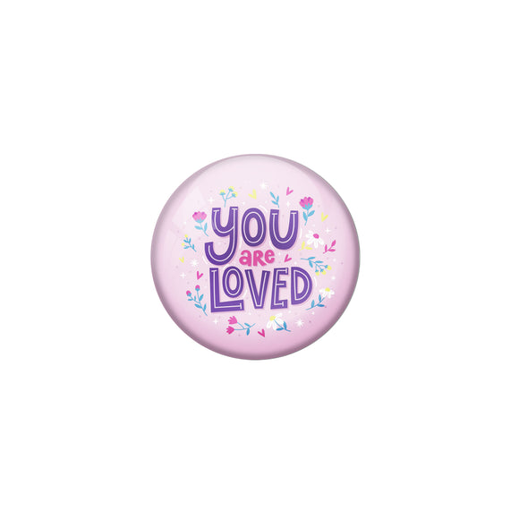 AVI Purple Metal Pin Badges with Positive Quotes You are loved Design