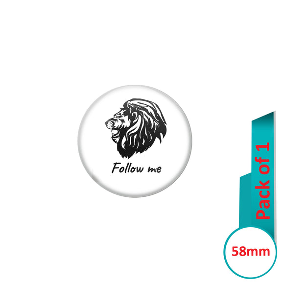 AVI Pin Badges with White Follow me Lion Head Quote Design Pack of 1