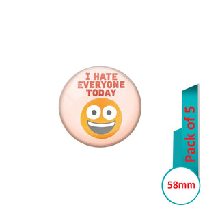 AVI Pin Badges with Multi I Hate Everyone today Quote Design Pack of 5