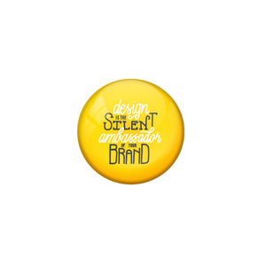 AVI Yellow Metal Pin Badges with Positive Quotes Design is the silent brand abassador of your brand Design