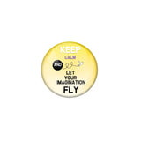 AVI Pin Badges with Yellow Keep Calm and let your imagination fly Quote Design Pack of 1