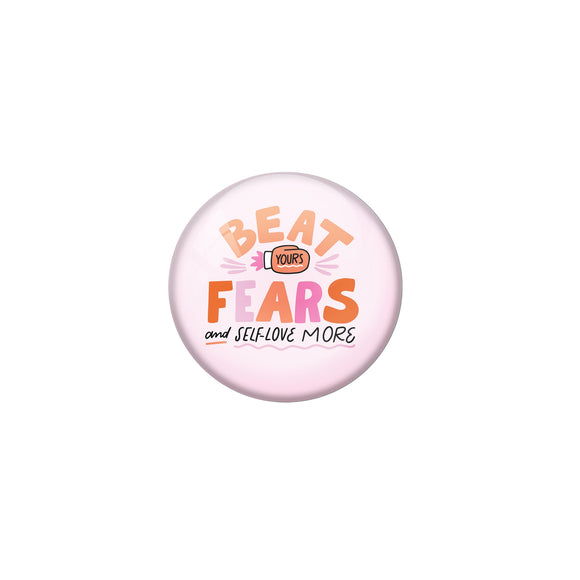 AVI Pink Metal Pin Badges with Positive Quotes Beat yours fears and self love more Design