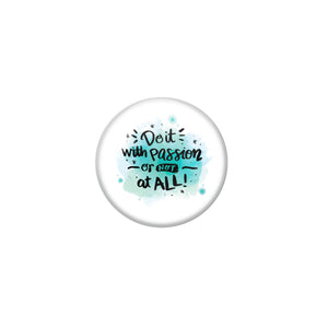 AVI White Metal Pin Badges with Positive Quotes Do it with passion or not at all Design