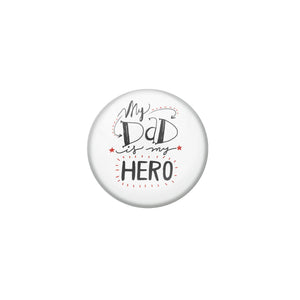 AVI Grey Metal Fridge Magnet with Positive Quotes My dad is my hero Design