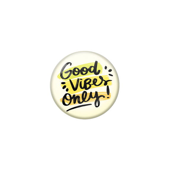AVI Yellow Metal Pin Badges with Positive Quotes Good vibes only Design