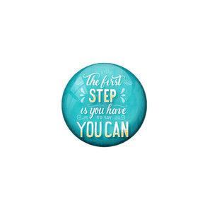 AVI Blue Metal Fridge Magnet with Positive Quotes The first step is you have to say you can Design