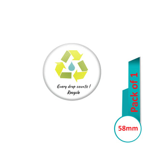 AVI Pin Badges with White Every Drop Counts Recycle Quote Design Pack of 1
