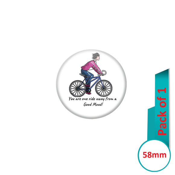 AVI Pin Badges with White You are one ride away from Good Mood Quote Design Pack of 1