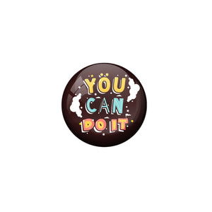 AVI Brown Metal Fridge Magnet with Positive Quotes You can do it Design