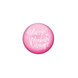 AVI Pink Metal Pin Badges with Positive Quotes Happy Valentines day Design