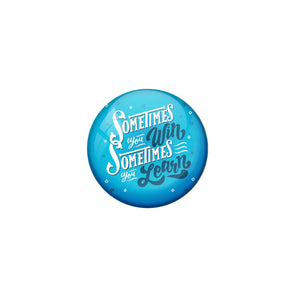 AVI Blue Metal Fridge Magnet with Positive Quotes Sometimes you win sometimes you learn Design