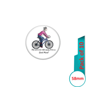 AVI Pin Badges with Multi You are one ride away from Good Mood Quote Design Pack of 10