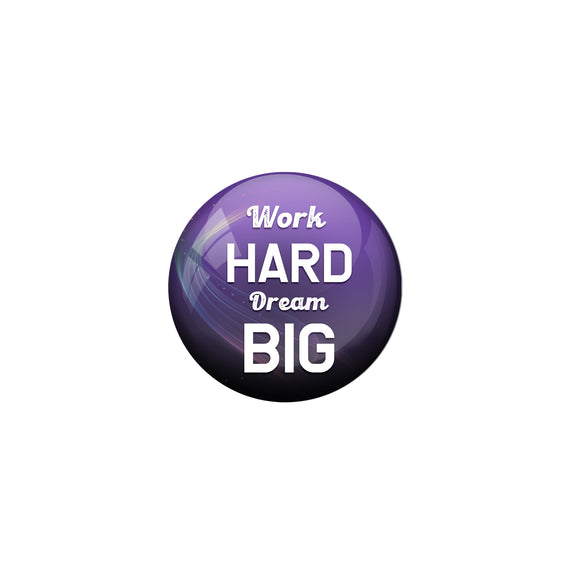 AVI Pin Badges with Purple Work Hard Dream Big Quote Deisgn Pack of 1