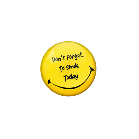 AVI Pin Badges with Yellow Don't forget to smile today Quote Design Pack of 1