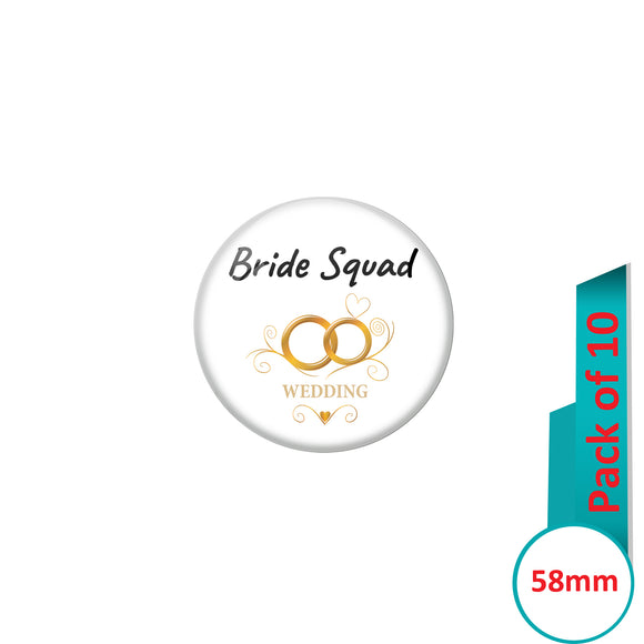 AVI Pin Badges with Multi Bride Squad Wedding Ring Quote Design Pack of 10