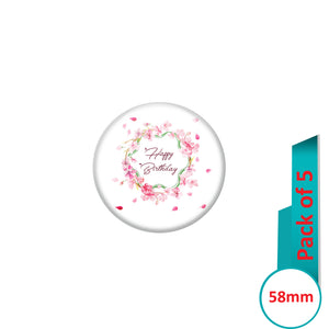 AVI Pin Badges with Multi Happy Birthday Badge With Flowers Quote Design Pack of 5