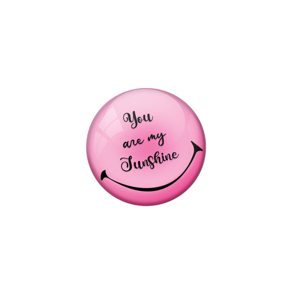 AVI Pin Badges with Pink You are my sunshine Quote Deisgn Pack of 1