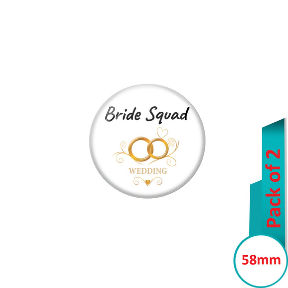 AVI Pin Badges with Multi Bride Squad Wedding Ring Quote Design Pack of 2