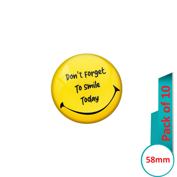 AVI Pin Badges with Yellow Don't forget to smile today Quote Design Pack of 10