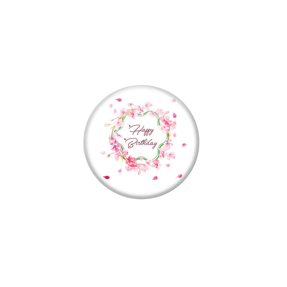 AVI Pin Badges with White  Happy Birthday Badge With Flowers Quote Design Pack of 1
