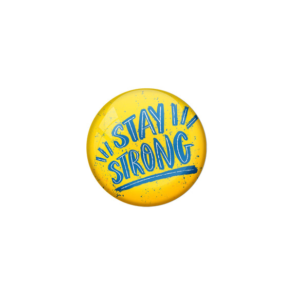 AVI Yellow Metal Fridge Magnet with Positive Quotes Stay strong Design