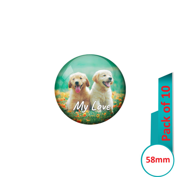 AVI Pin Badges with Multi My love Dogs Quote Deisgn Pack of 10