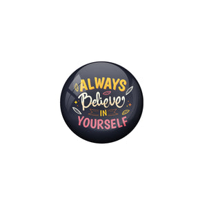 AVI Black Metal Pin Badges with Positive Quotes Always believe in yourself